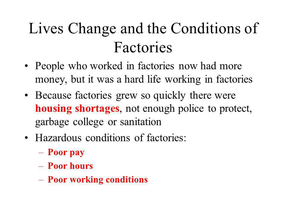 Lives Change and the Conditions of Factories