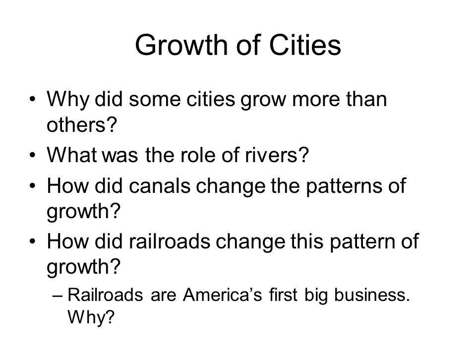 Growth of Cities Why did some cities grow more than others
