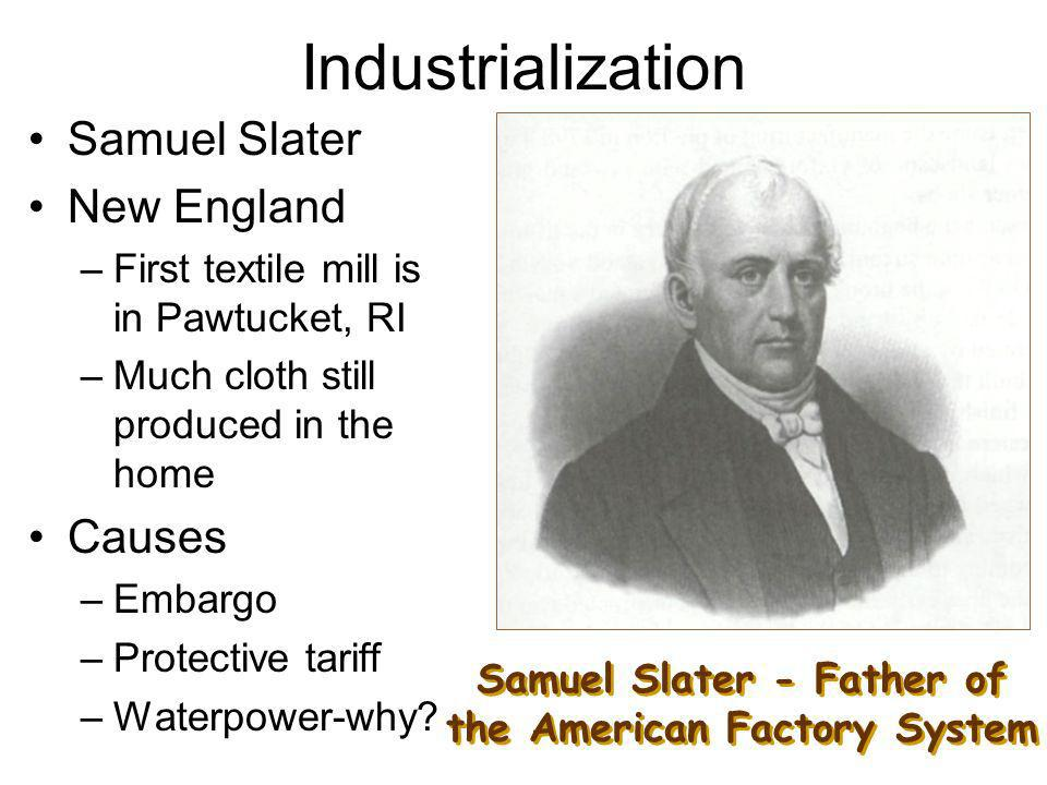 Samuel Slater - Father of the American Factory System