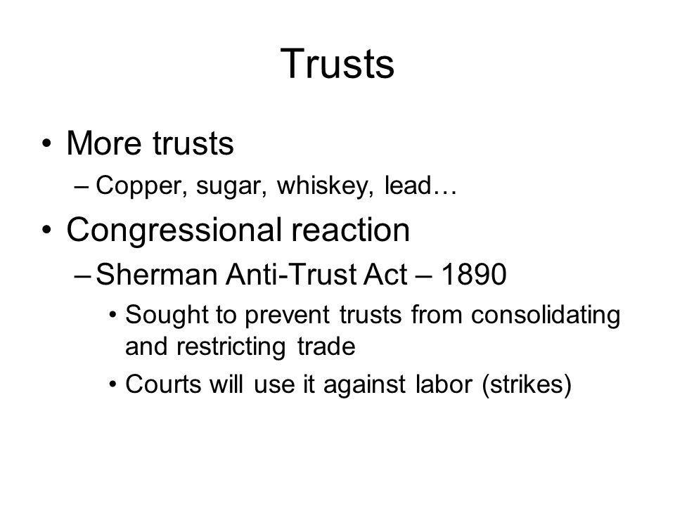 Trusts More trusts Congressional reaction