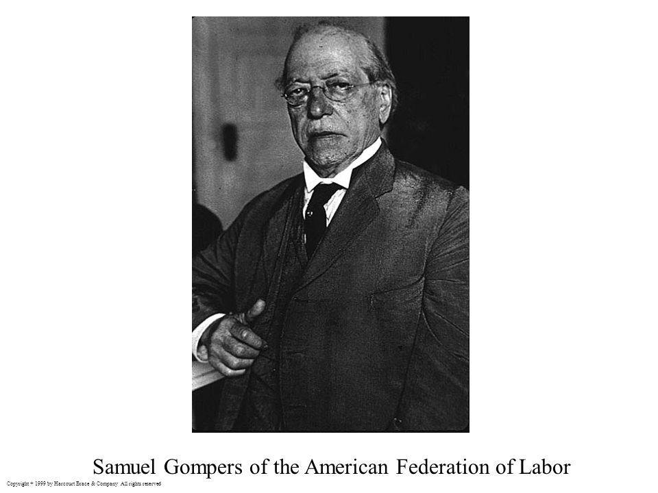 Samuel Gompers of the American Federation of Labor