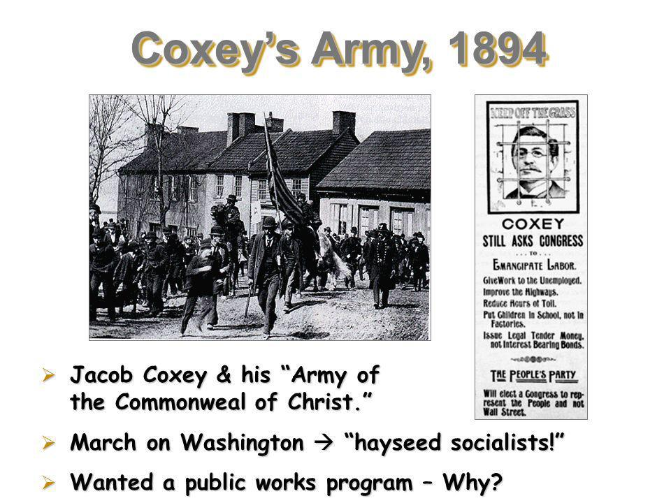 Coxey's Army, 1894 Jacob Coxey & his Army of the Commonweal of Christ. March on Washington  hayseed socialists!