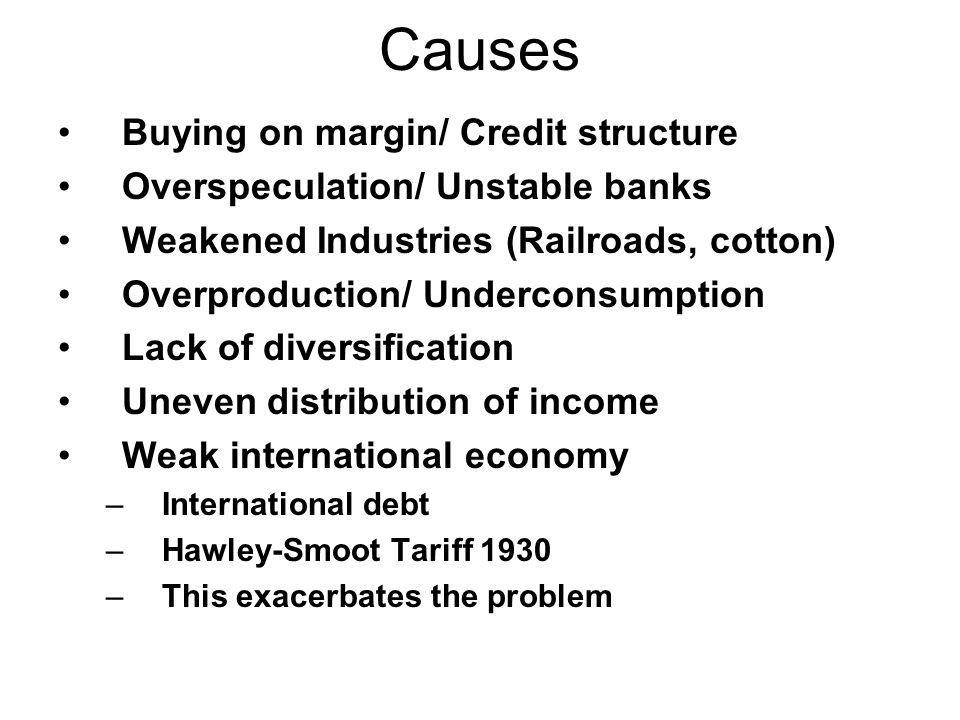 Causes Buying on margin/ Credit structure