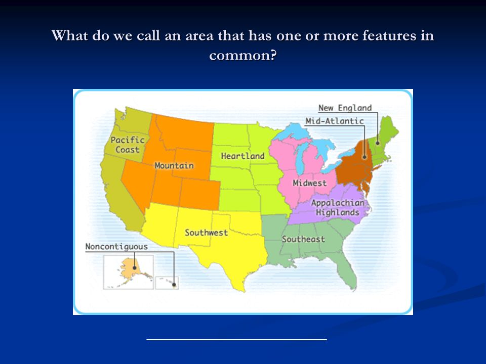 What do we call an area that has one or more features in common