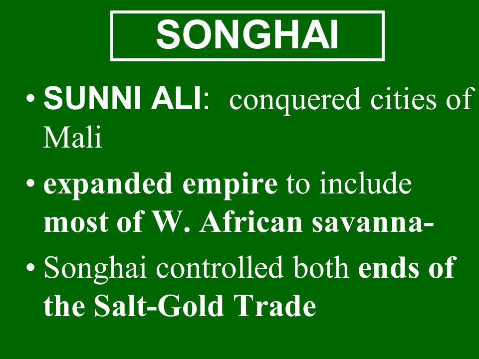 SONGHAI SUNNI ALI: conquered cities of Mali