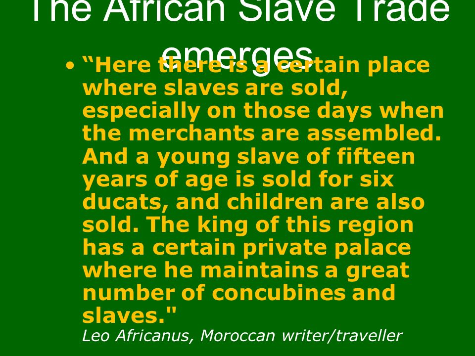 The African Slave Trade emerges
