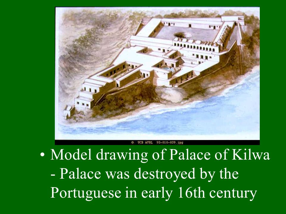 Model drawing of Palace of Kilwa - Palace was destroyed by the Portuguese in early 16th century