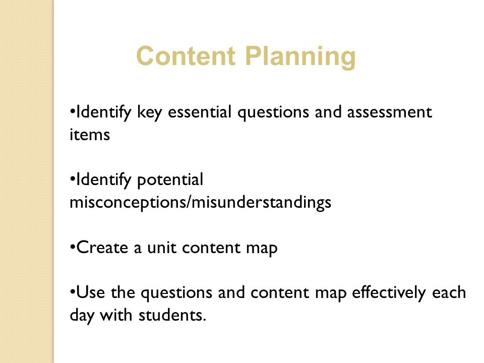 Content Planning Identify key essential questions and assessment items