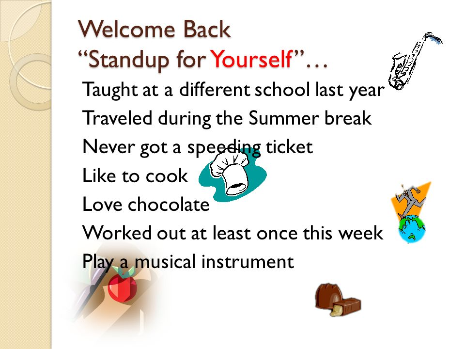 Welcome Back Standup for Yourself …