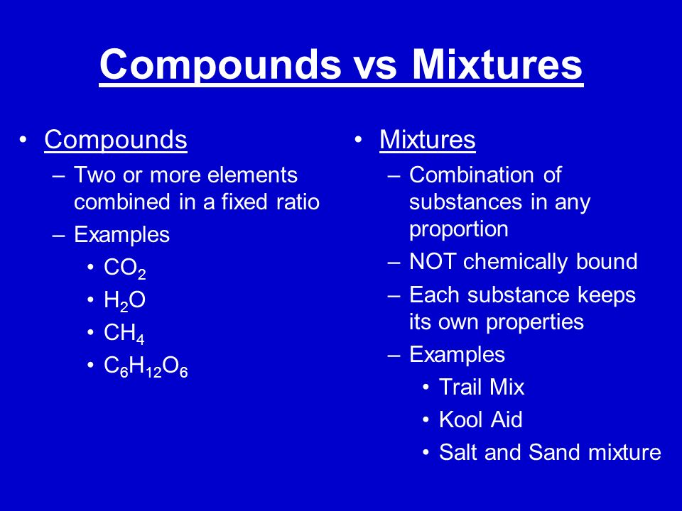 Compounds vs Mixtures Compounds Mixtures