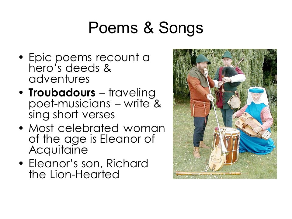 Poems & Songs Epic poems recount a hero's deeds & adventures