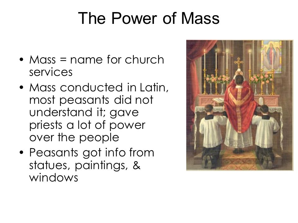 The Power of Mass Mass = name for church services