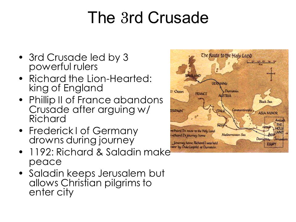The 3rd Crusade 3rd Crusade led by 3 powerful rulers