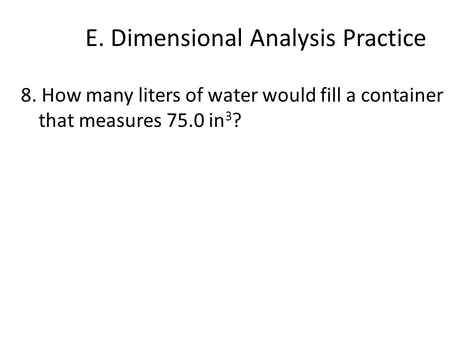 E. Dimensional Analysis Practice