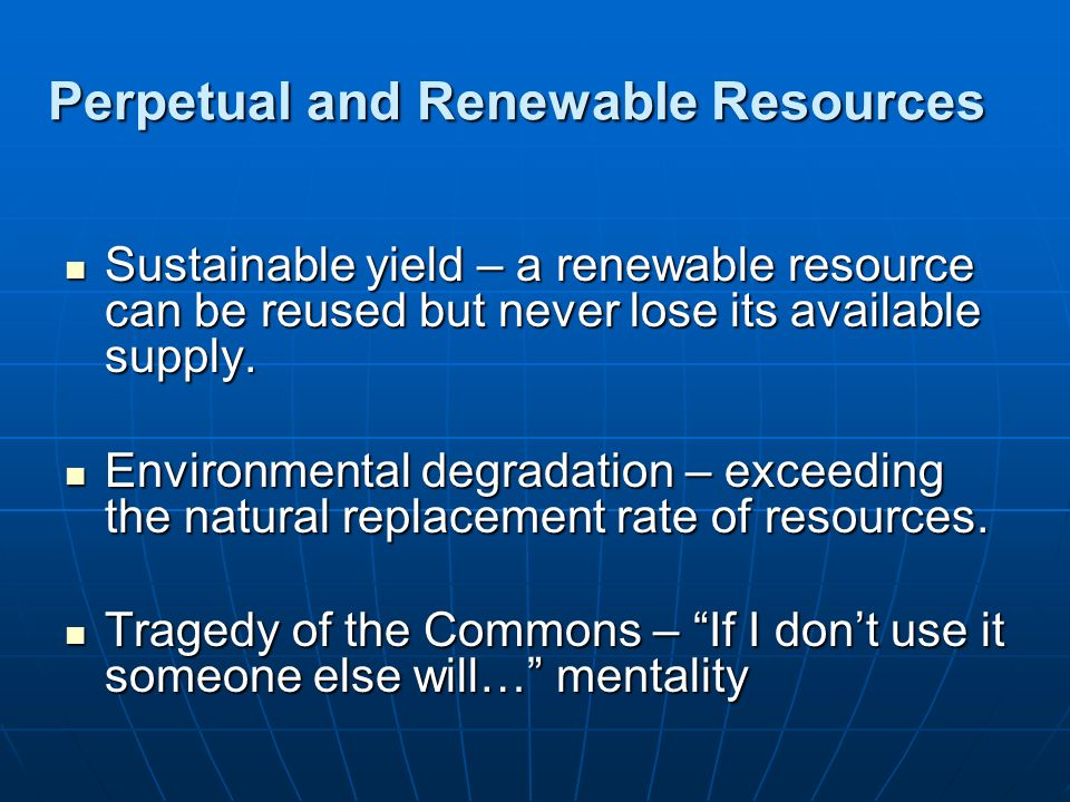 Perpetual and Renewable Resources