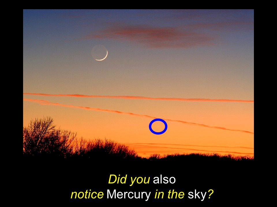 Did you also notice Mercury in the sky