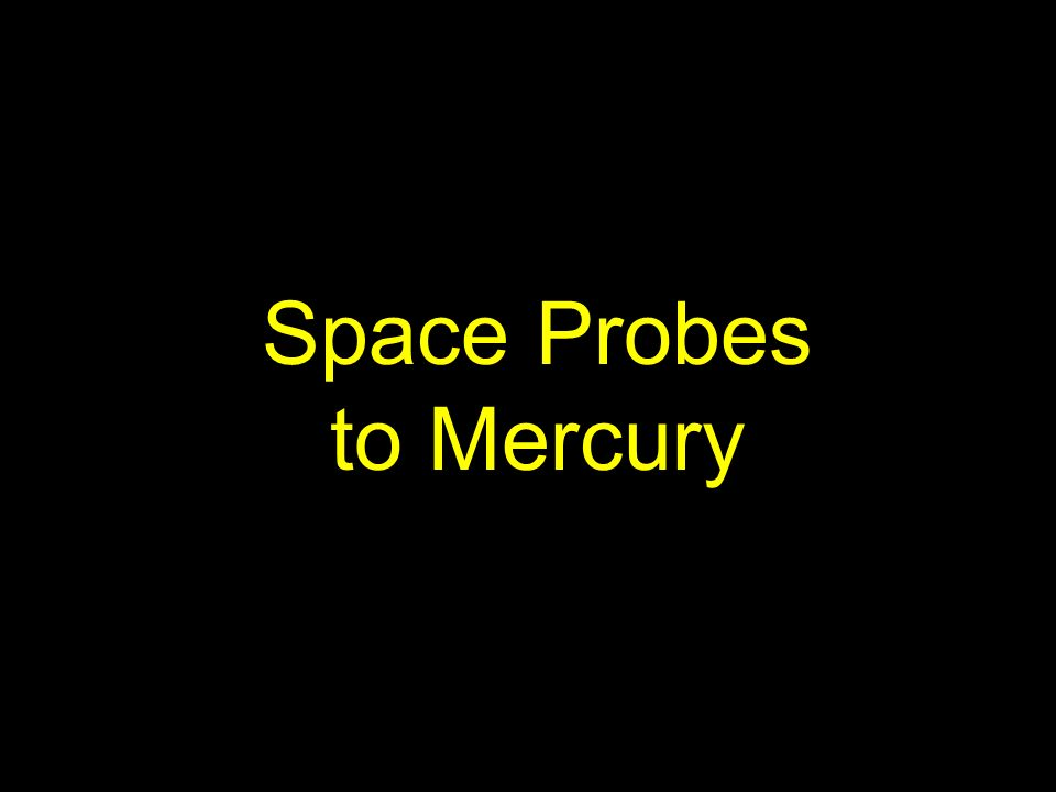 Space Probes to Mercury