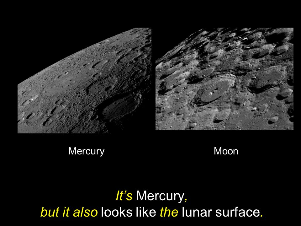 It's Mercury, but it also looks like the lunar surface.