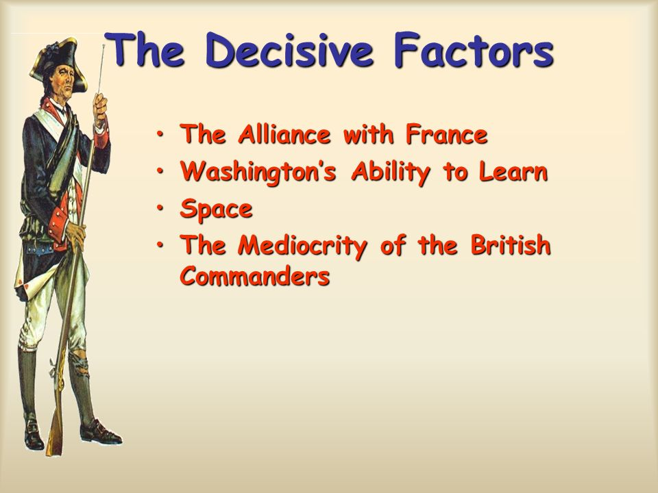 The Decisive Factors The Alliance with France