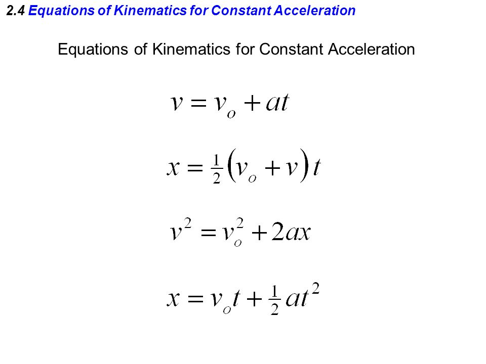 2.4 Equations of Kinematics for Constant Acceleration
