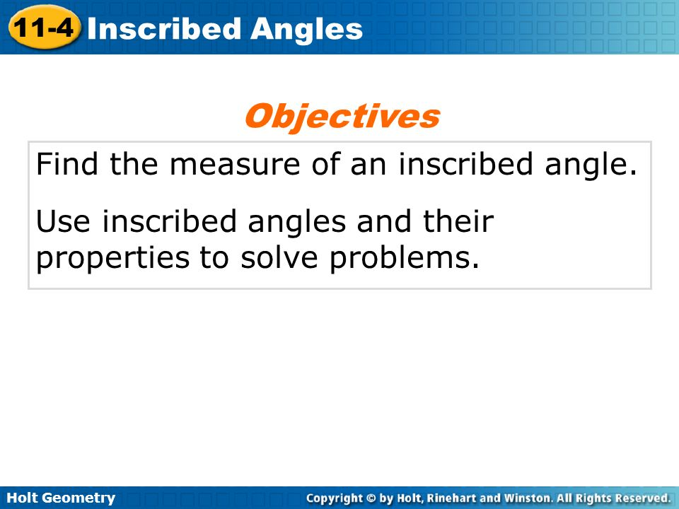 Objectives Find the measure of an inscribed angle.