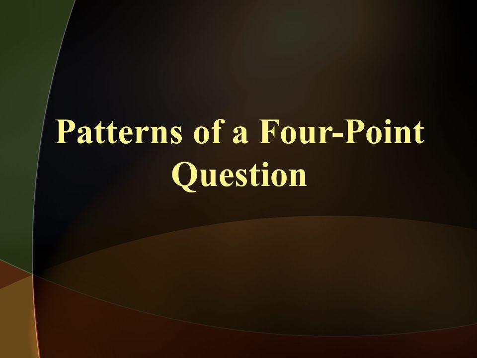 Patterns of a Four-Point Question