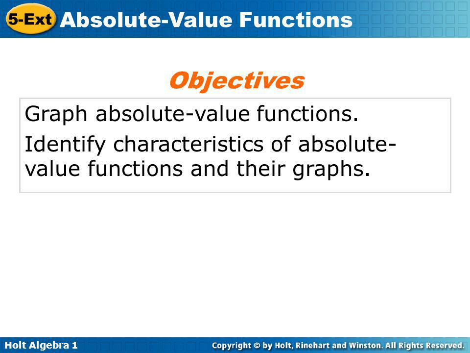 Objectives Graph absolute-value functions.