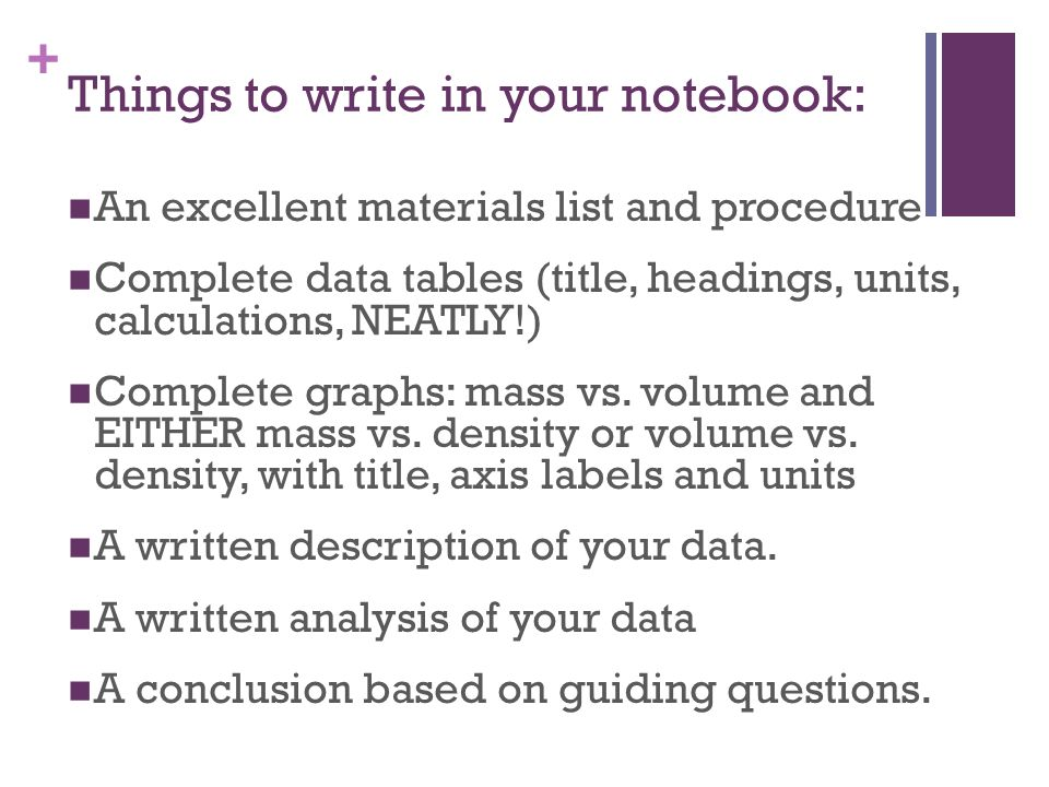 Things to write in your notebook: