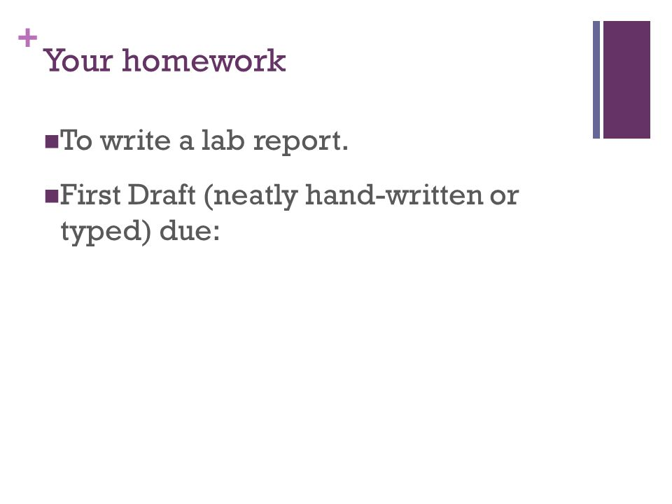 Your homework To write a lab report.