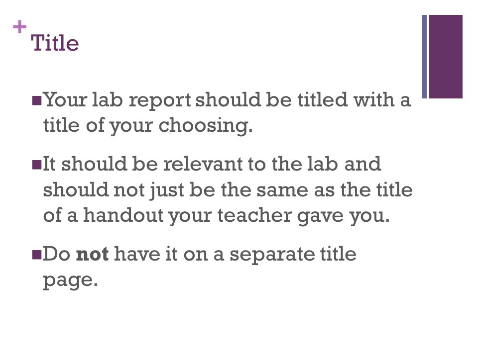 Title Your lab report should be titled with a title of your choosing.