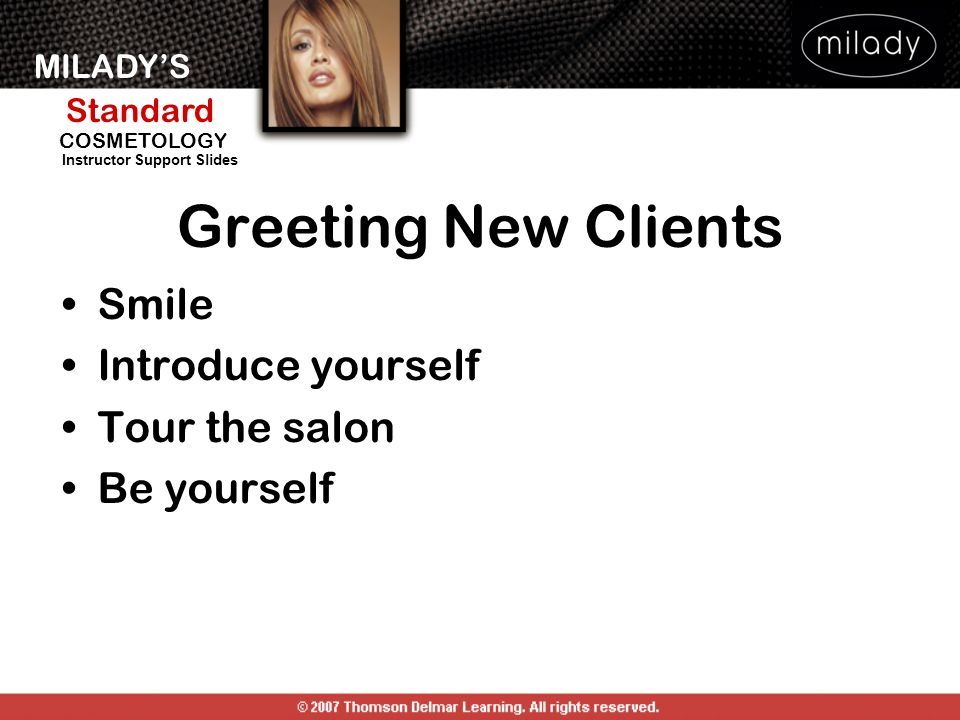 Greeting New Clients Smile Introduce yourself Tour the salon