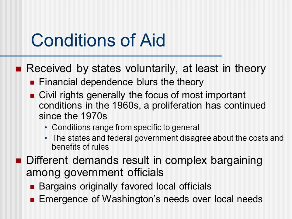Conditions of Aid Received by states voluntarily, at least in theory