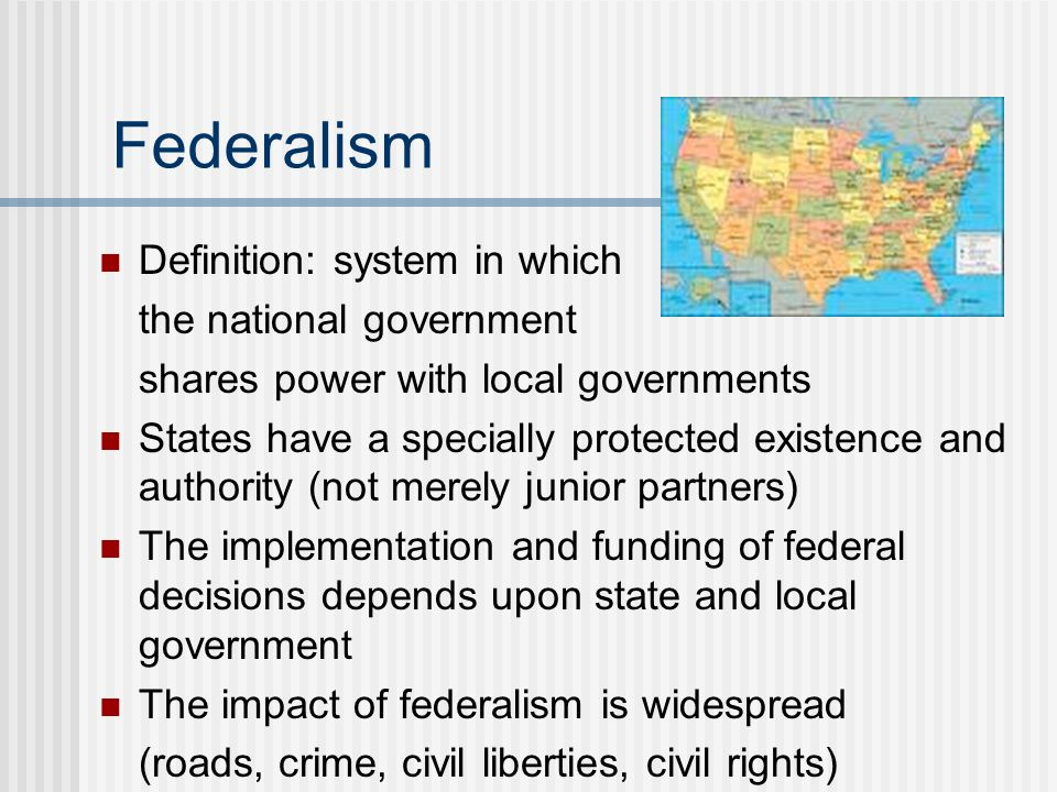 Federalism Definition: system in which the national government