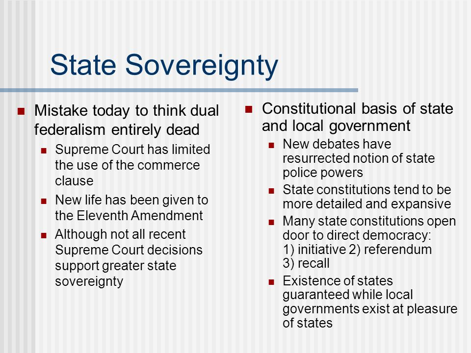 State Sovereignty Mistake today to think dual federalism entirely dead