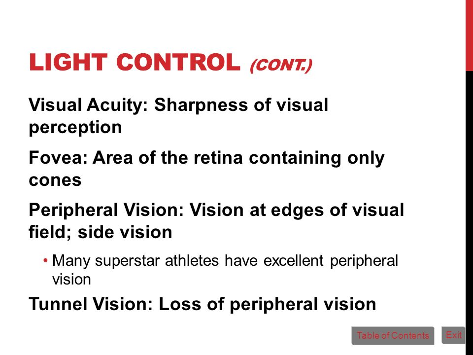 Light Control (cont.) Visual Acuity: Sharpness of visual perception
