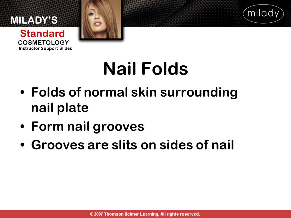 Nail Folds Folds of normal skin surrounding nail plate