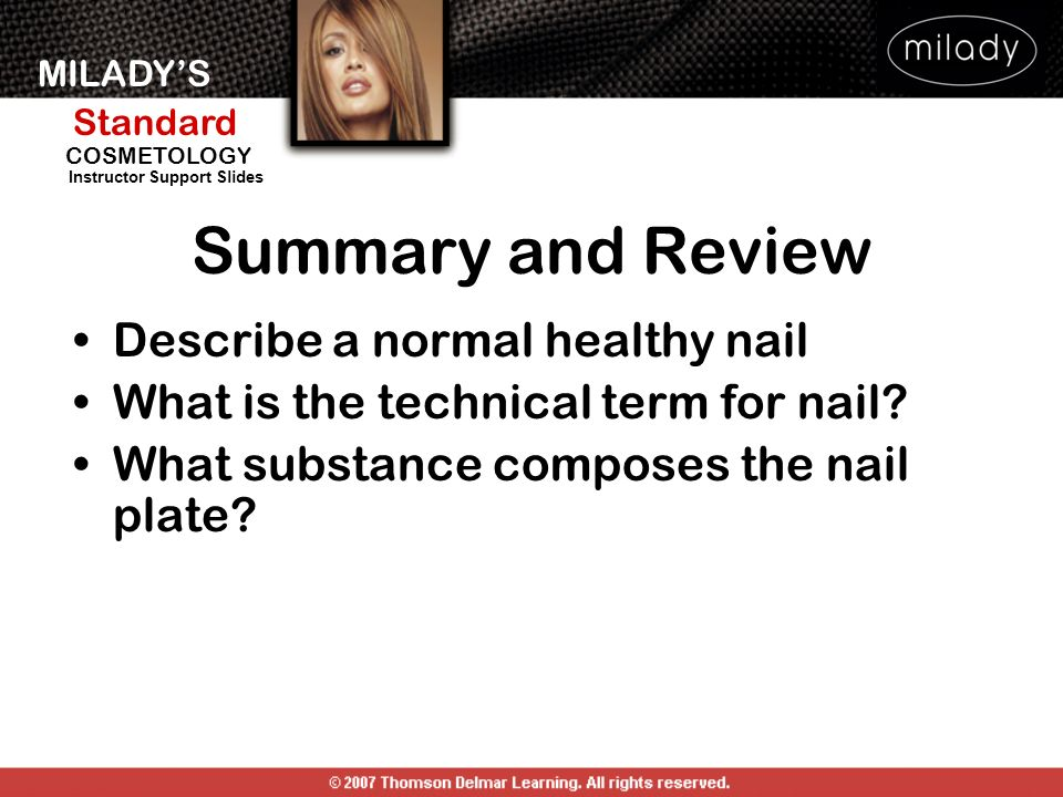 Summary and Review Describe a normal healthy nail
