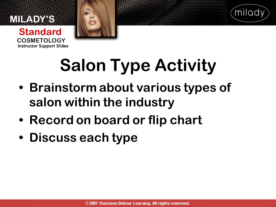 Salon Type Activity Brainstorm about various types of salon within the industry. Record on board or flip chart.