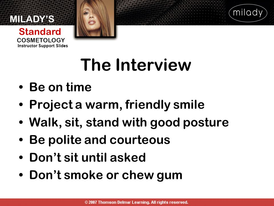 The Interview Be on time Project a warm, friendly smile