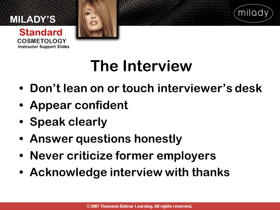 The Interview Don't lean on or touch interviewer's desk