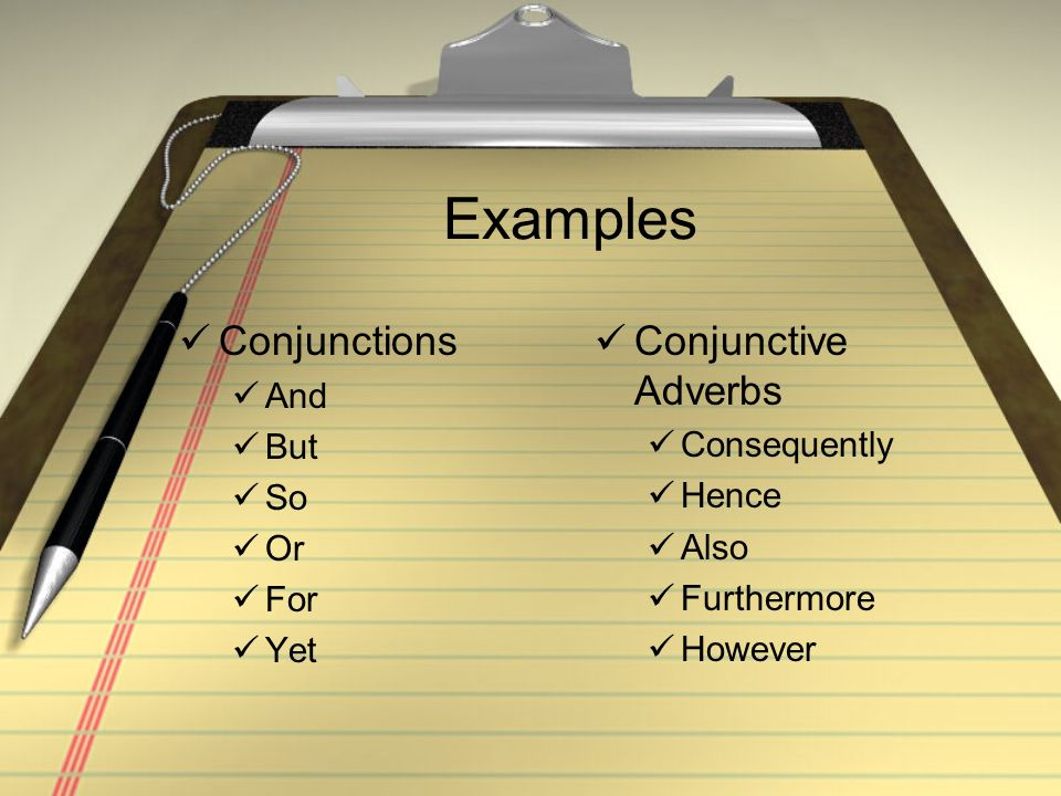 Examples Conjunctions Conjunctive Adverbs And But Consequently So