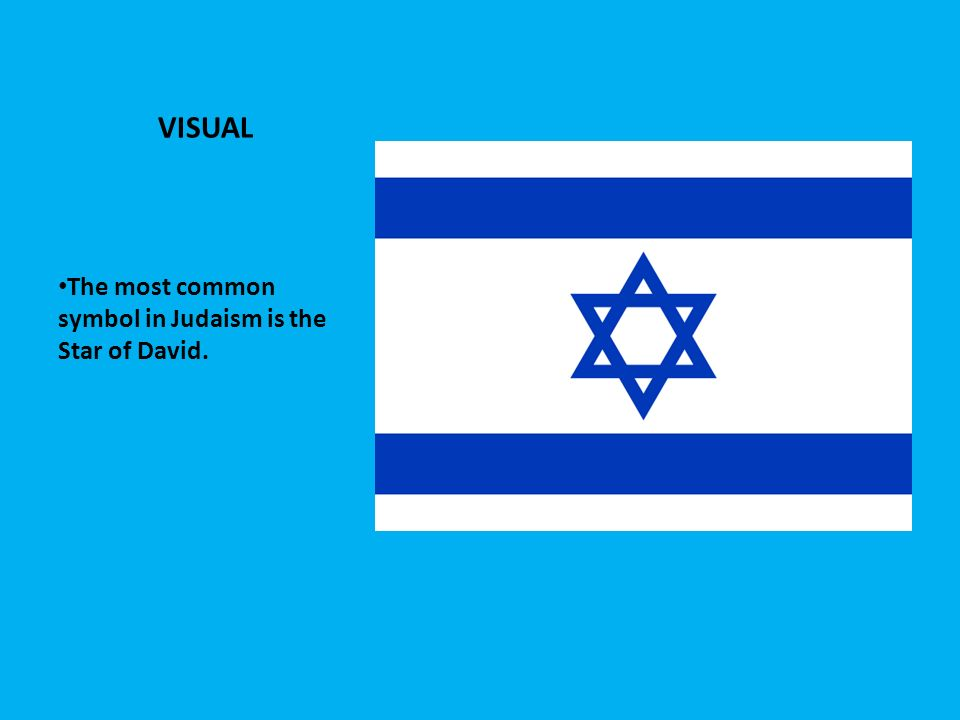 VISUAL The most common symbol in Judaism is the Star of David.