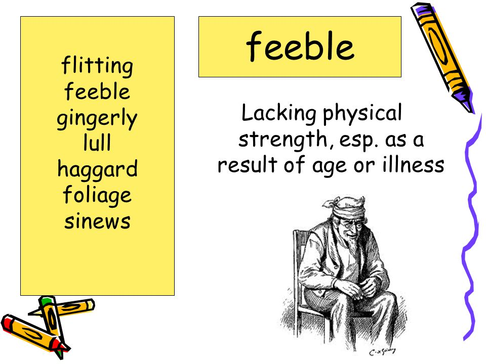 Lacking physical strength, esp. as a result of age or illness