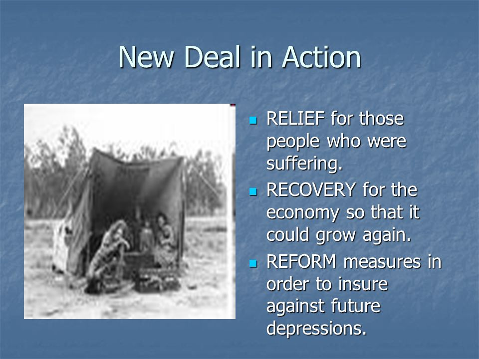 New Deal in Action RELIEF for those people who were suffering.
