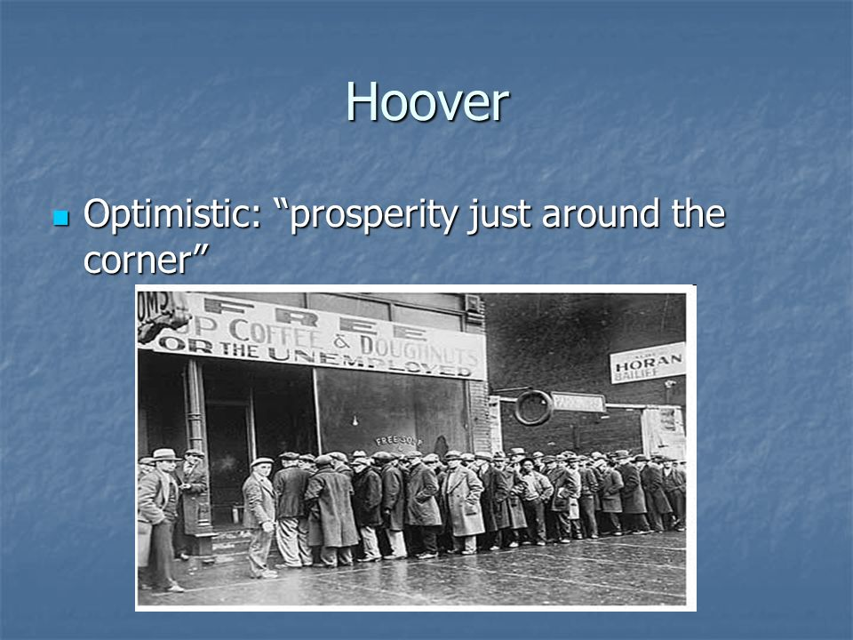 Hoover Optimistic: prosperity just around the corner