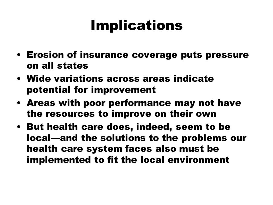 Implications Erosion of insurance coverage puts pressure on all states