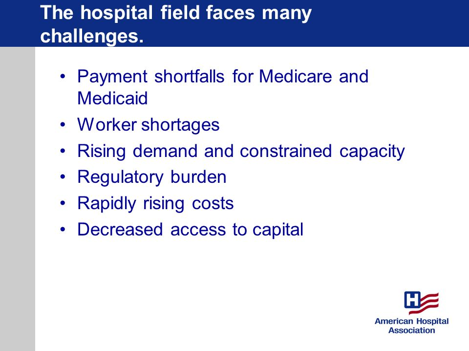 The hospital field faces many challenges.