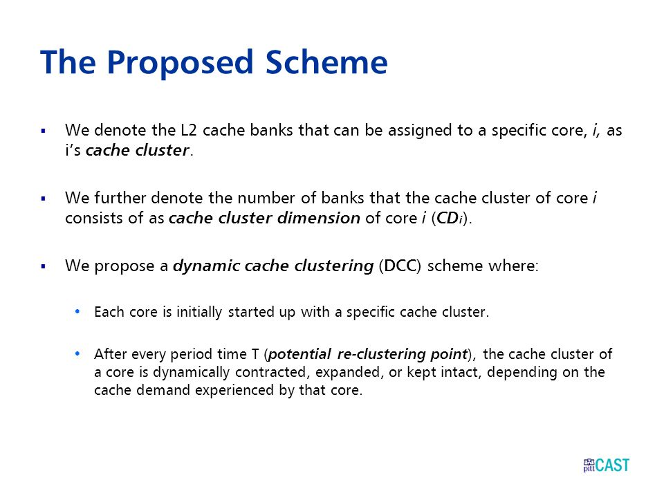 The Proposed Scheme We denote the L2 cache banks that can be assigned to a specific core, i, as i's cache cluster.