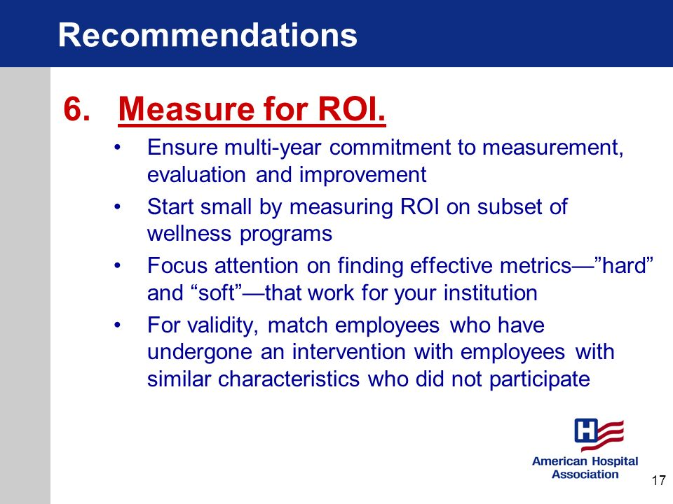 Recommendations 6. Measure for ROI.