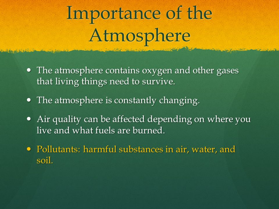 Importance of the Atmosphere